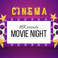 ASK presents Movie Night
