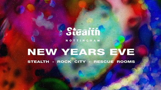 Stealth New Years Eve 2018 (Nottingham)