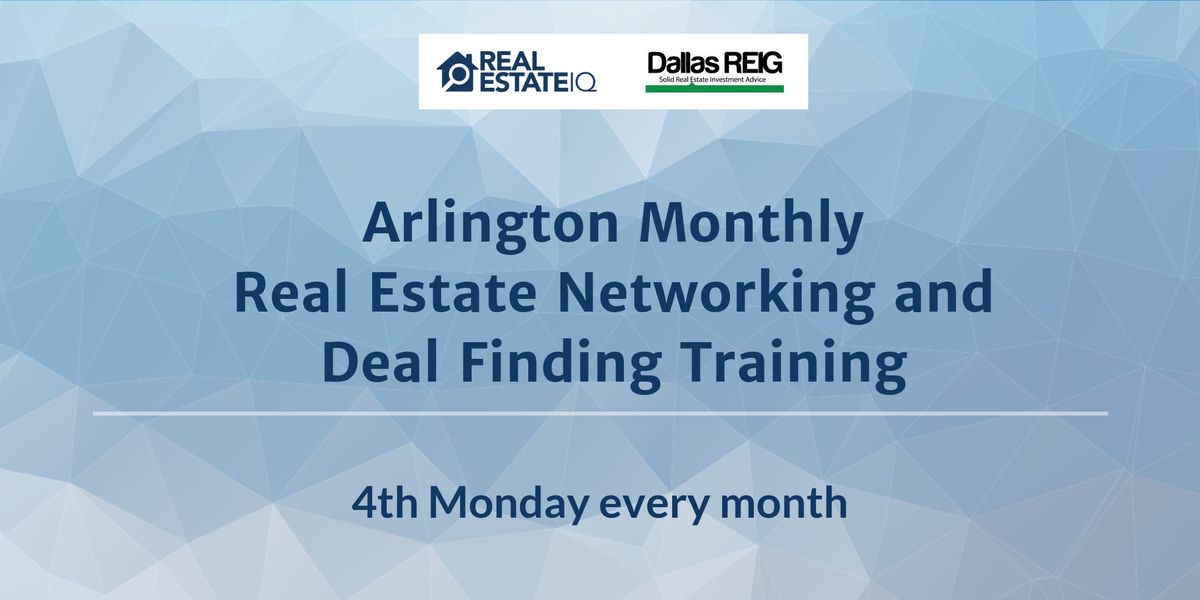 Arlington Monthly Real Estate Networking and Deal Finding Training