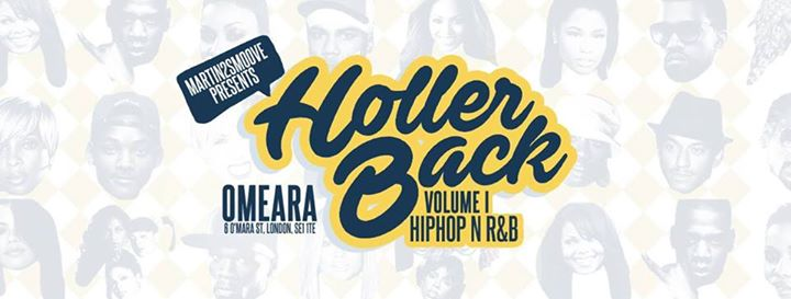 Holler Back London HipHop & RNB in Omeara Friday 23rd