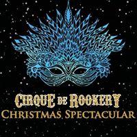 Cirque de Rookery Christmas Spectacular