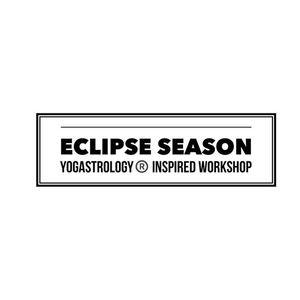 Eclipse Season Yogastrology