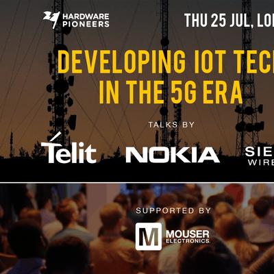 Developing IoT Tech in the 5G Era Talks by Nokia Telit and Sierra Wireless