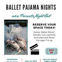 January Ballet Pajama Nights - aka Parents Night Out