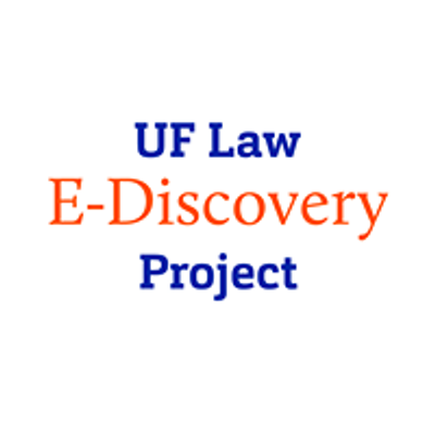 UF Law E-Discovery Project