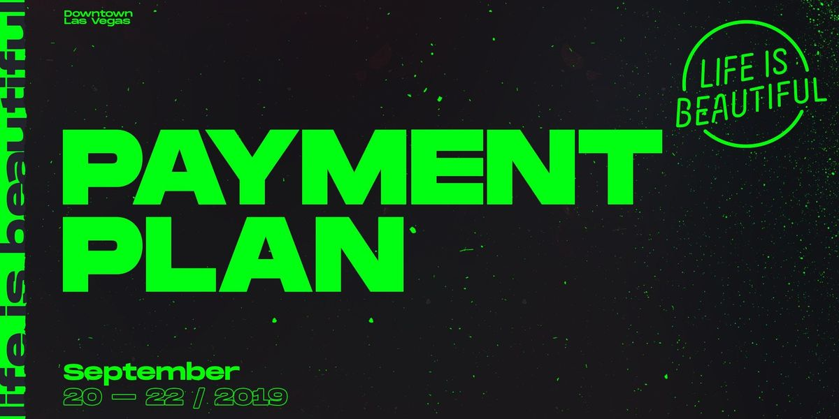Life is Beautiful Music & Art Festival 2019 - Payment Plans