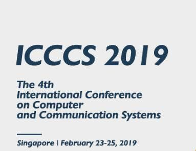 2019 4th International Conference on Computer and Communication Systems (ICCCS 2019)