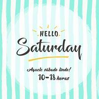 Hello Saturday 1