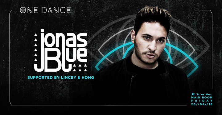 One Dance with Jonas Blue supported by Lincey & Hong