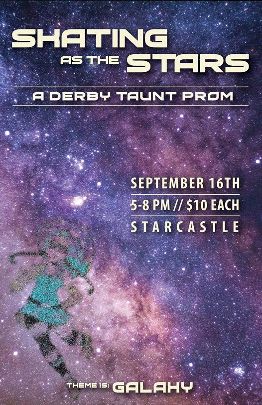 Skating as the Stars A DerbyTaunt Prom