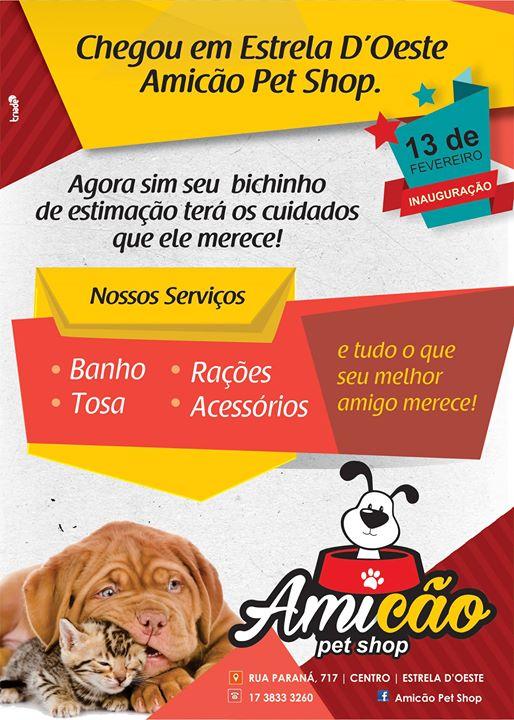 Inauguração Pet Shop AMICÃO at Rua Paraná, 717 - Estrela D'Oeste-SP