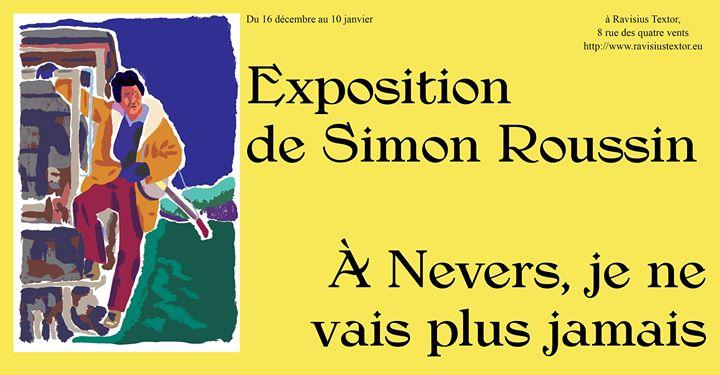Exposition de Simon Roussin  Nevers je ne vais plus jamais