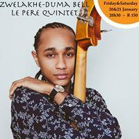 Zwelakhe-Duma Bell le Pere Quintet - The Orbit Jan 20th &amp 21st