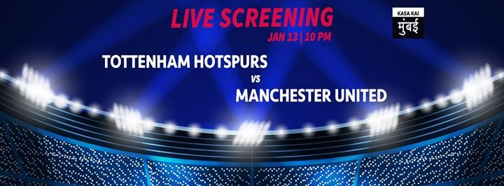 Tottenham Hotspurs VS Manchester United Live Screening