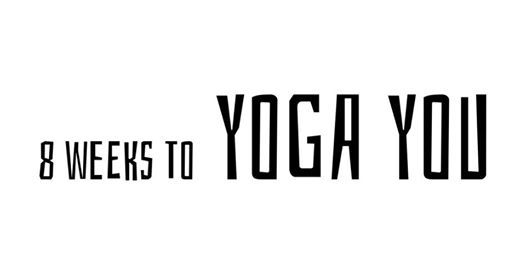 8 weeks to a Yoga You