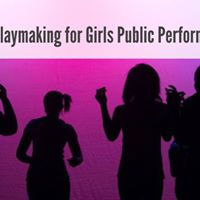 Playmaking for Girls Public Performance 2017