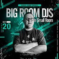 Big Room DJs in Small Room - Dub D