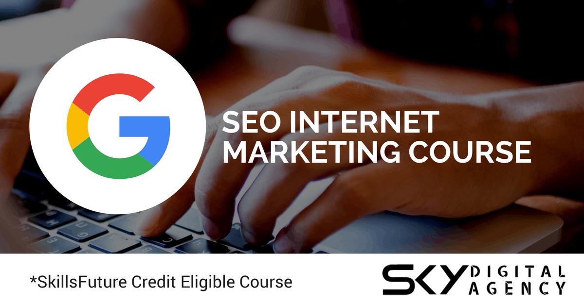 SEO Internet Marketing for beginners (SkillsFuture Eligible)