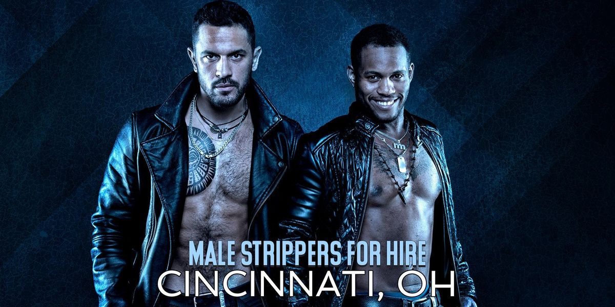 Hire a Male Stripper Cincinnati OH - Private Party Male Strippers for Hire Cincinnati