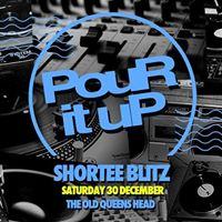Pour It Up w Shortee Blitz