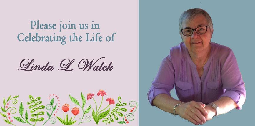 Linda Walck Celebration of Life Event - July 6 2018