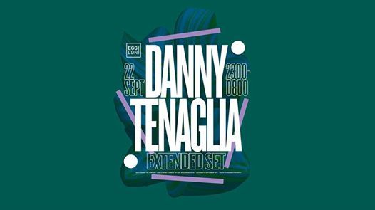 EGG presents Danny Tenaglia (Extended Set)