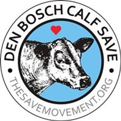 Den Bosch Calf Save