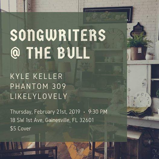 Songwriter Night - Kyle Keller, Phantom 309, LikelyLovely at