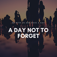 A Day Not To Forget