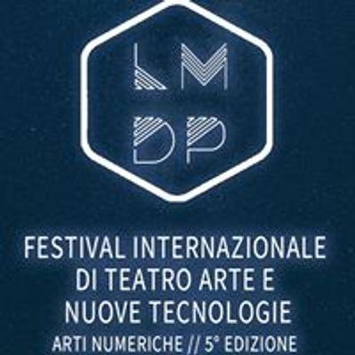 LMDP Festival Internazionale di Teatro Arte e Nuove Tecnologie