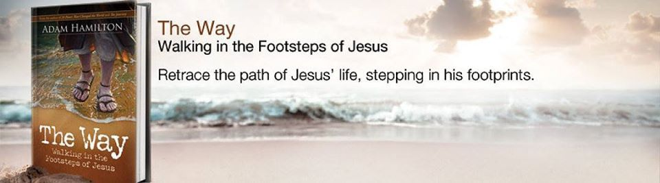 Bible Study The Way Walking in the Footsteps of Jesus