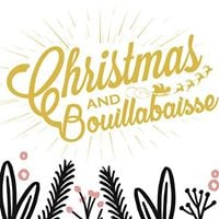 Christmas &amp Bouillabaisse