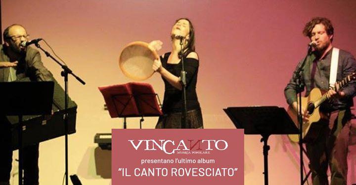 Vincanto in concerto - Il Canto Rovesciato