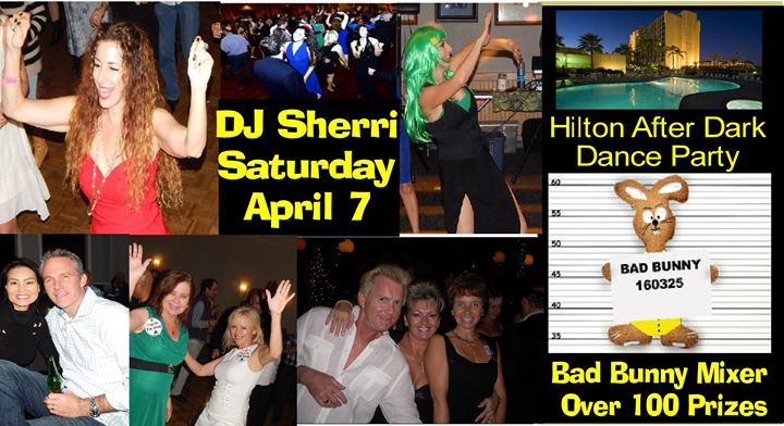 "After Dark w/ DJ Sherri"" Dance Party, @Hilton, Sat. Ap 7"
