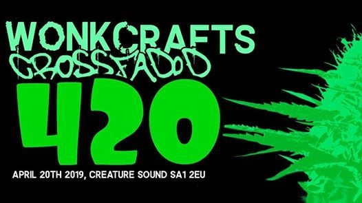 Wonkcrafts x Crossfaded: 4/20 (16+) at Creature Sound, Swansea