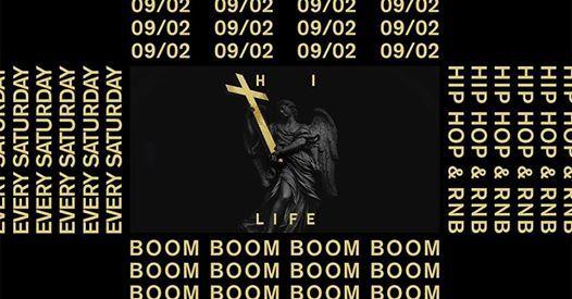 BOOM BOOM  0902  HI LIFE  Every Saturday  Hip Hop & RNB