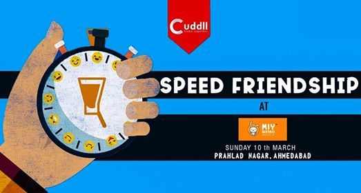Speed Friendships in association with MIY BistroAhmedabad