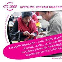 CYC LOOP Workhop  Fair Trade selbst designt
