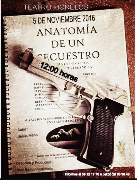 Anatomía De Un Secuestro at Teatro Morelos Cuajimalpa, Mexico City
