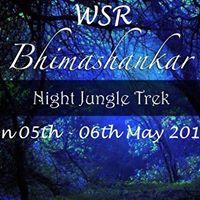 WSR Night Jungle Trek to Bhimashankar On 05th - 06th May 2018