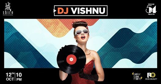 Studio 54 Nights with DJ Vishnu- 12th October 2018