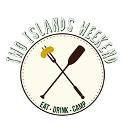 Two Islands Weekend