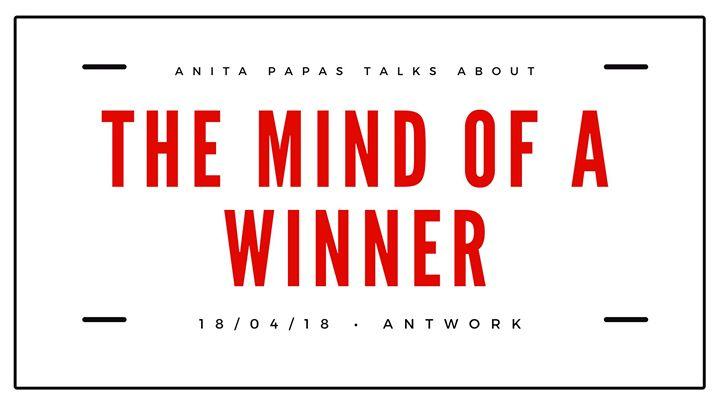 The Mind of a Winner A Talk by Anita Papas