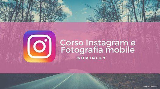 Instagram e Fotografia Mobile corso intensivo e workshop