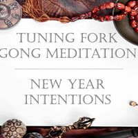 Tuning Fork Gong Meditation New Year Intentions