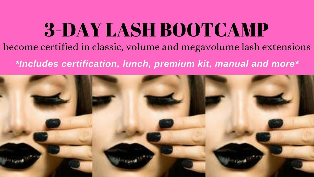 MARCH 3-6 3 DAY LASH BOOTCAMP-RECEIVE 3 CERTIFICATIONS