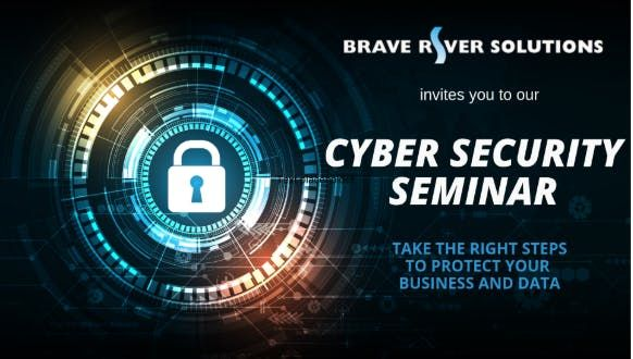Brave River Cyber Security Seminar