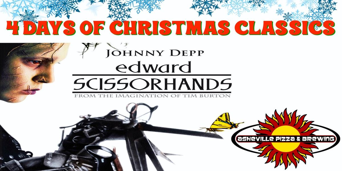 4 Days of Christmas Classics -- EDWARD SCISSORHANDS (Select a Date)