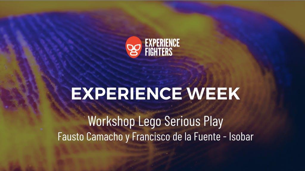 Experience Week - Workshop Lego Serious Play con Fausto Camacho y Francisco de la Fuente Isobar