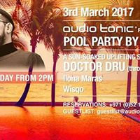 Audio Tonic By Day DXB launch party w Doctor Dru(Jeudi Records)